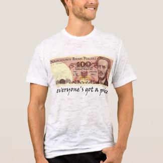 everyone's got a price T-Shirt