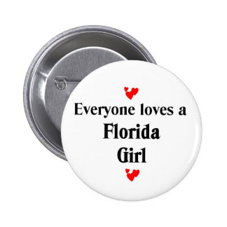Everyong loves a florida girl 6 cm round badge