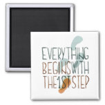 Everything Begins With The First Step Refrigerator Magnet