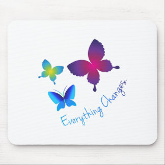 Everything Changes Mousepads