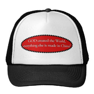 Everything else is made in China Cap