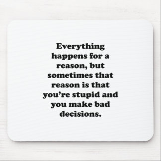 Everything Happens For A Reason Mouse Pads