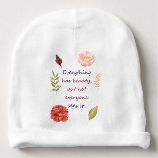Everything has beauty baby beanie