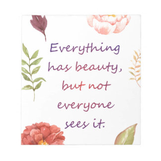 Everything has beauty. notepad