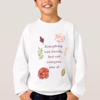 Everything has beauty sweatshirt