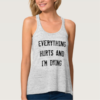 Everything Hurts and I'm Dying Gymspiration Singlet