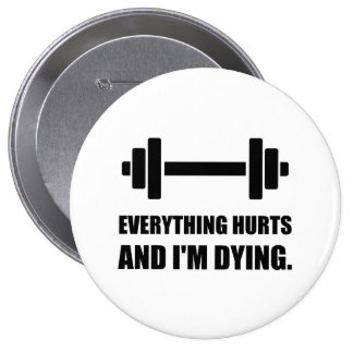 Everything Hurts Dying Workout 10 Cm Round Badge