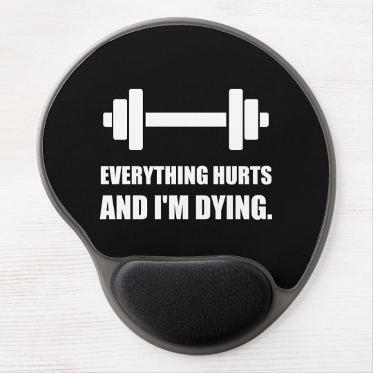 Everything Hurts Dying Workout Gel Mouse Pad