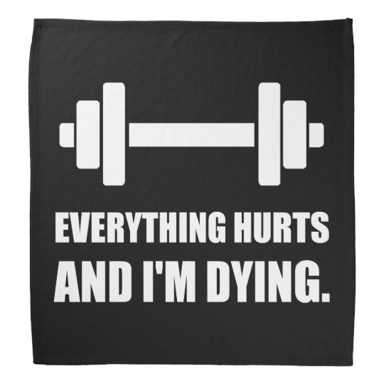 Everything Hurts Dying Workout Kerchiefs