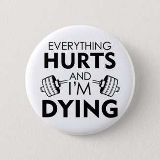 Everything Hurts Gym Black 6 Cm Round Badge