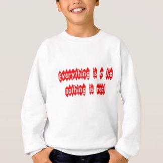 Everything is a Lie Sweatshirt
