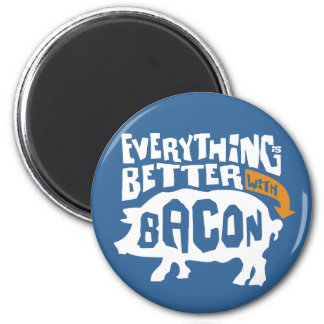 Everything is Better with Bacon Magnet