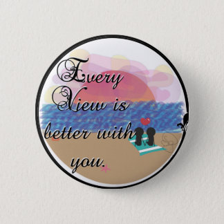 Everything is better with you 6 cm round badge