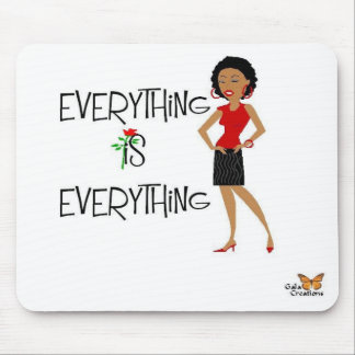 Everything is everything Sophisticated Lady Mouspa Mouse Pad