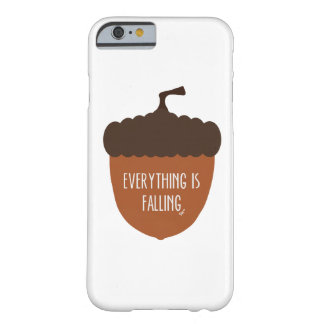 Everything is Falling Acorn Barely There iPhone 6 Case