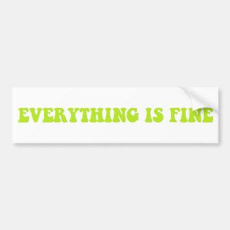 Everything is Fine bumper sticker