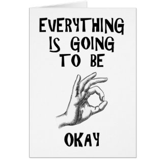 Everything is going to be okay customize card