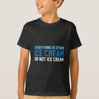 Everything is Ice Cream T-Shirt