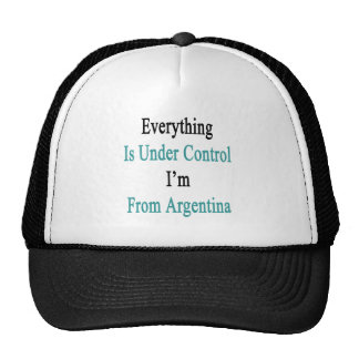 Everything Is Under Control I'm From Argentina Cap