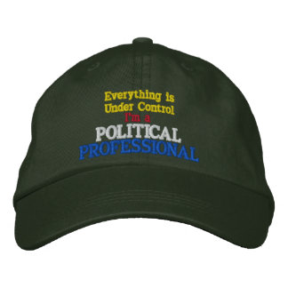 Everything is Under Control Political Professional Embroidered Hats
