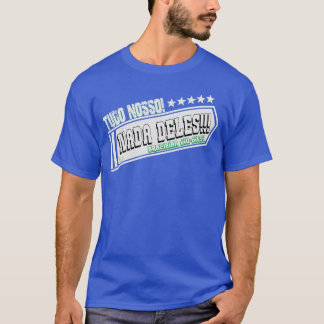 Everything Ours! Nothing Of them! T-Shirt