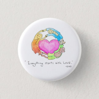 Everything Starts with Love 3 Cm Round Badge