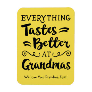 Everything Tastes better at Grandmas Magnet