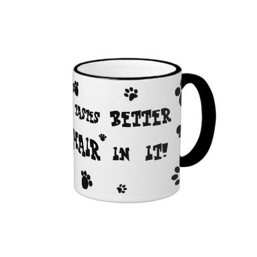 everything tastes better with cat hair mug!