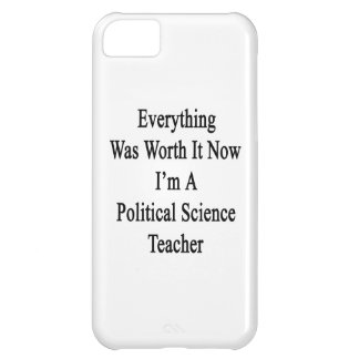 Everything Was Worth It Now I'm A Political Scienc iPhone 5C Case