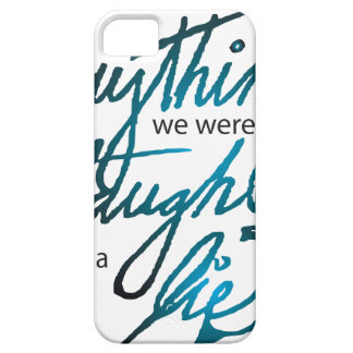 Everything We Were Taught iPhone 5 Cases