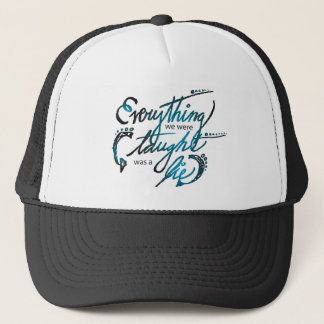 Everything We Were Taught Trucker Hat