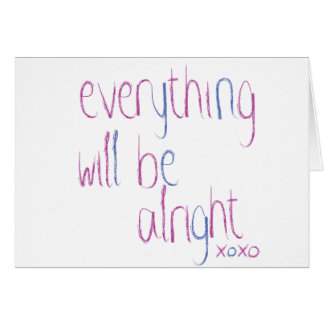 Everything Will Be Ok Card