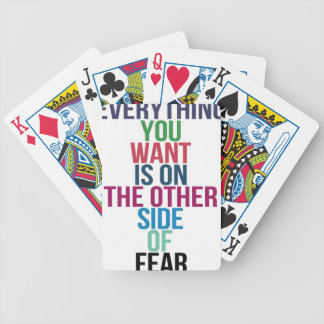 Everything You Want Is On The Other Side Of Fear Bicycle Playing Cards