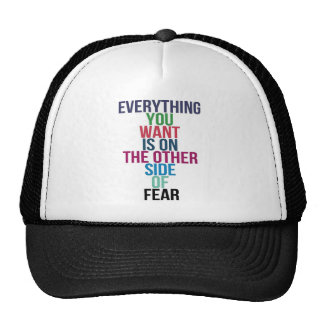 Everything You Want Is On The Other Side Of Fear Cap