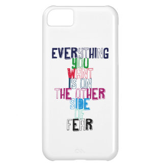 Everything You want is on the other side of fear iPhone 5C Case
