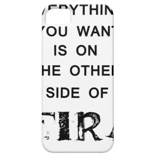 everything you want is onthe other side  of fire.p barely there iPhone 5 case