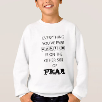 everything you've ever wanted is on the   other si sweatshirt