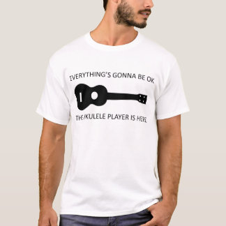Everything's Gonna Be OK! T-Shirt