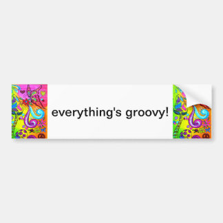 everything's groovy bumper sticker