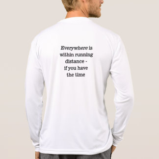 Everywhere is within running distance tee shirt