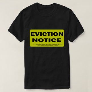 eviction notice for the enemy t T-Shirt