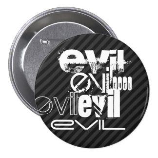Evil; Black & Dark Gray Stripes 7.5 Cm Round Badge