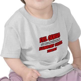 Evil Genius...Elementary School Teacher Tshirts