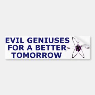 Evil Geniuses for a Better Tomorrow Bumper Sticker