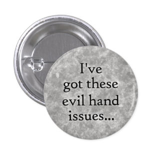 Evil hand issues button