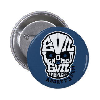 Evil Ignored is Evil Embraced / Abort73.com 6 Cm Round Badge