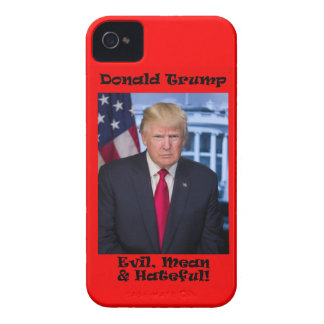 Evil Mean And Hateful - Anti Trump iPhone 4 Case