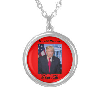 Evil Mean And Hateful - Anti Trump Silver Plated Necklace