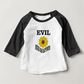 evil never was happiness baby T-Shirt