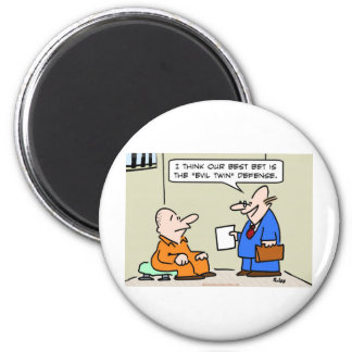 evil twin defense lawyer 6 cm round magnet